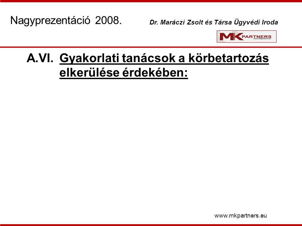 A.VI.Gyakorlati tanácsok a körbetartozás elkerülése érdekében: www.mkpartners.eu Nagyprezentáció 2008.