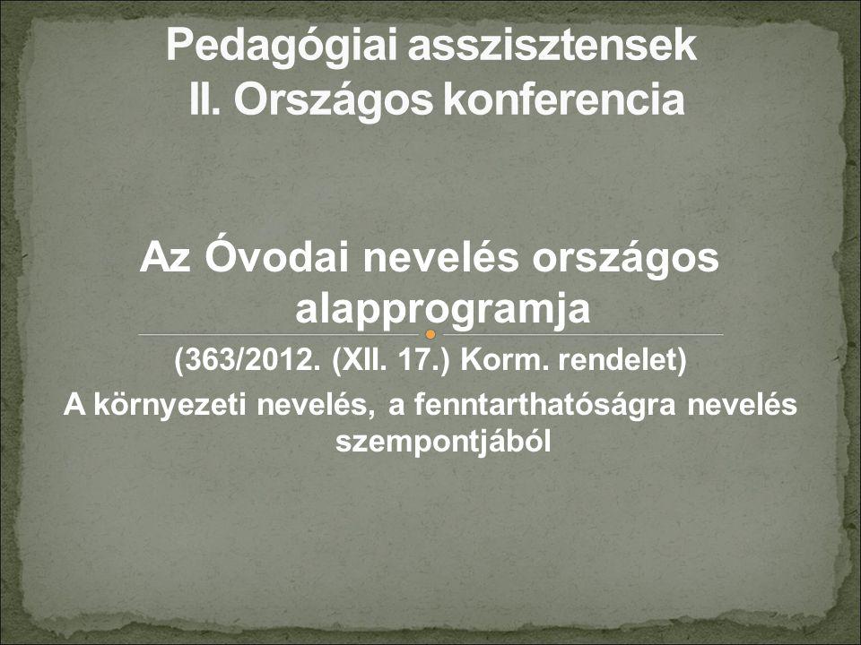 Az Óvodai nevelés országos alapprogramja (363/2012. (XII. 17.) Korm. rendelet) A környezeti nevelés, a fenntarthatóságra nevelés szempontjából