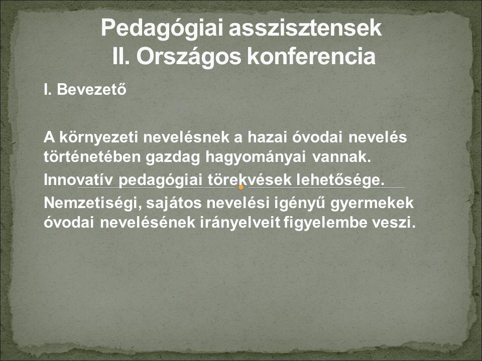 I. Bevezető A környezeti nevelésnek a hazai óvodai nevelés történetében gazdag hagyományai vannak. Innovatív pedagógiai törekvések lehetősége. Nemzeti