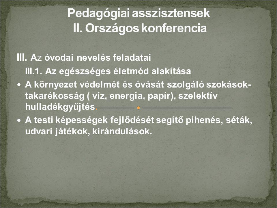III. Az óvodai nevelés feladatai III.1.