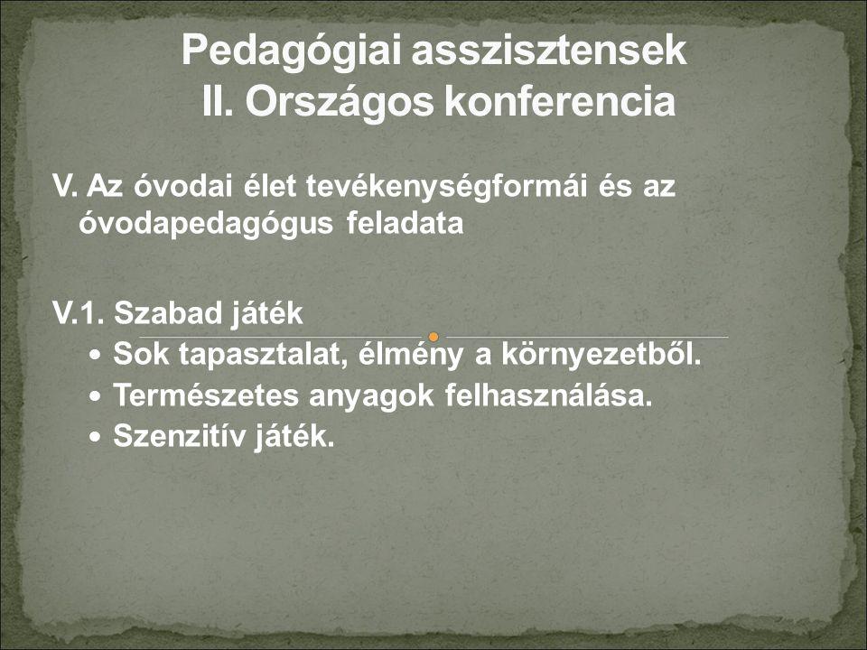 V. Az óvodai élet tevékenységformái és az óvodapedagógus feladata V.1.
