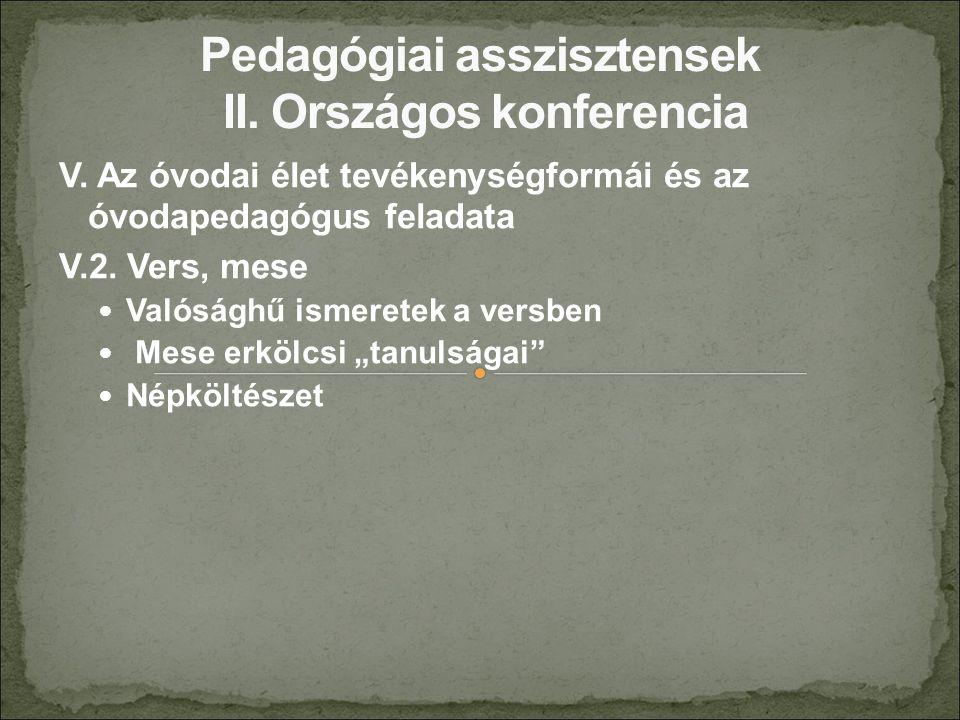 V. Az óvodai élet tevékenységformái és az óvodapedagógus feladata V.2.