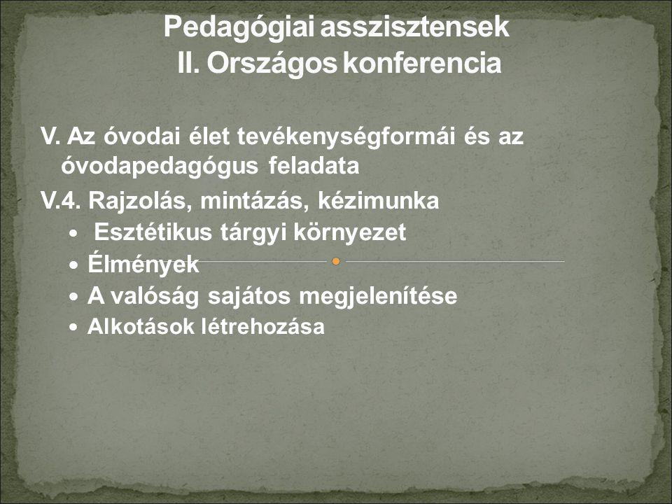 V. Az óvodai élet tevékenységformái és az óvodapedagógus feladata V.4.