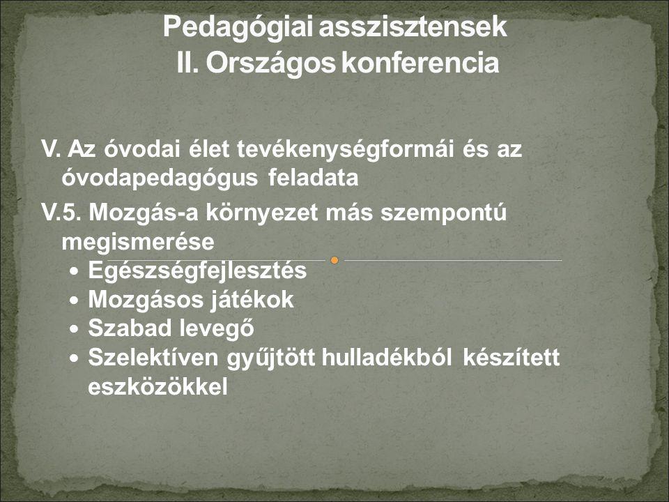 V. Az óvodai élet tevékenységformái és az óvodapedagógus feladata V.5.