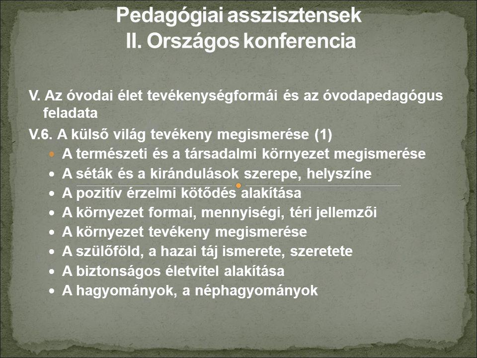 V. Az óvodai élet tevékenységformái és az óvodapedagógus feladata V.6.