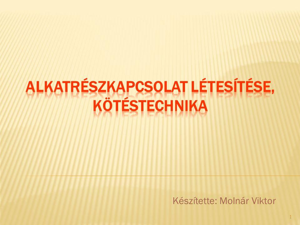 Készítette: Molnár Viktor 1
