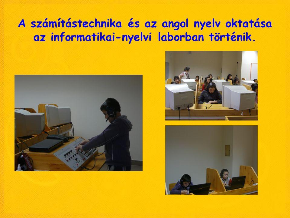 A számítástechnika és az angol nyelv oktatása az informatikai-nyelvi laborban történik.