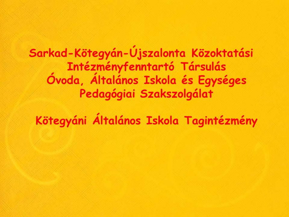 Sarkad-Kötegyán-Újszalonta Közoktatási Intézményfenntartó Társulás Óvoda, Általános Iskola és Egységes Pedagógiai Szakszolgálat Kötegyáni Általános Iskola Tagintézmény