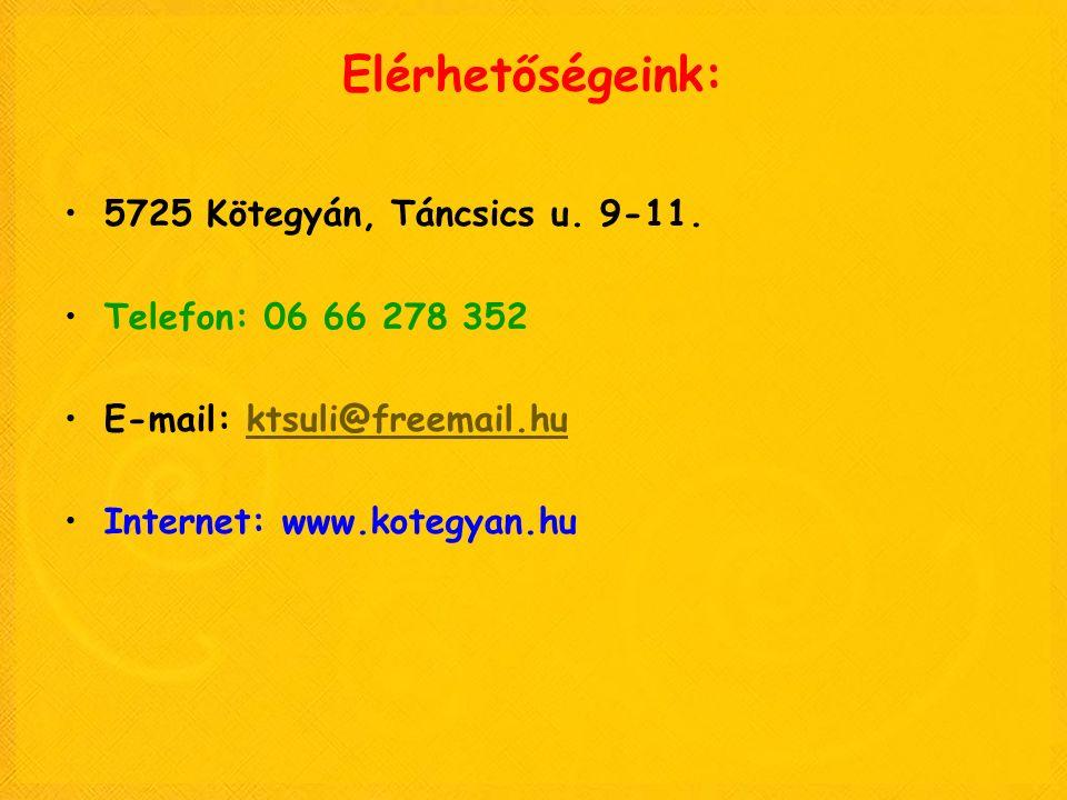 Elérhetőségeink: 5725 Kötegyán, Táncsics u. 9-11. Telefon: 06 66 278 352 E-mail: ktsuli@freemail.huktsuli@freemail.hu Internet: www.kotegyan.hu