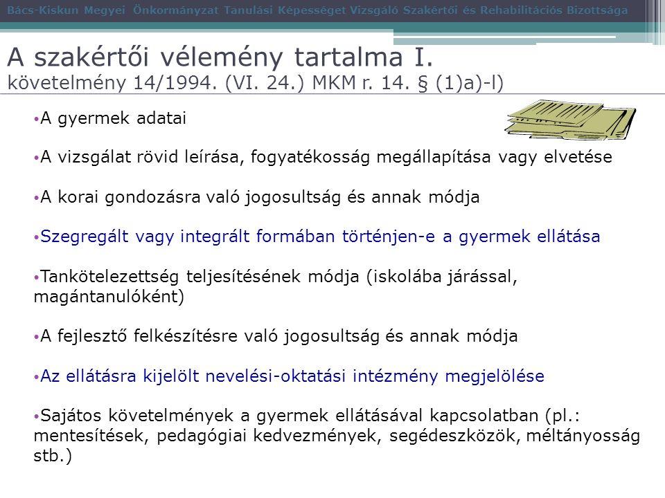 A szakértői vélemény tartalma I. követelmény 14/1994.