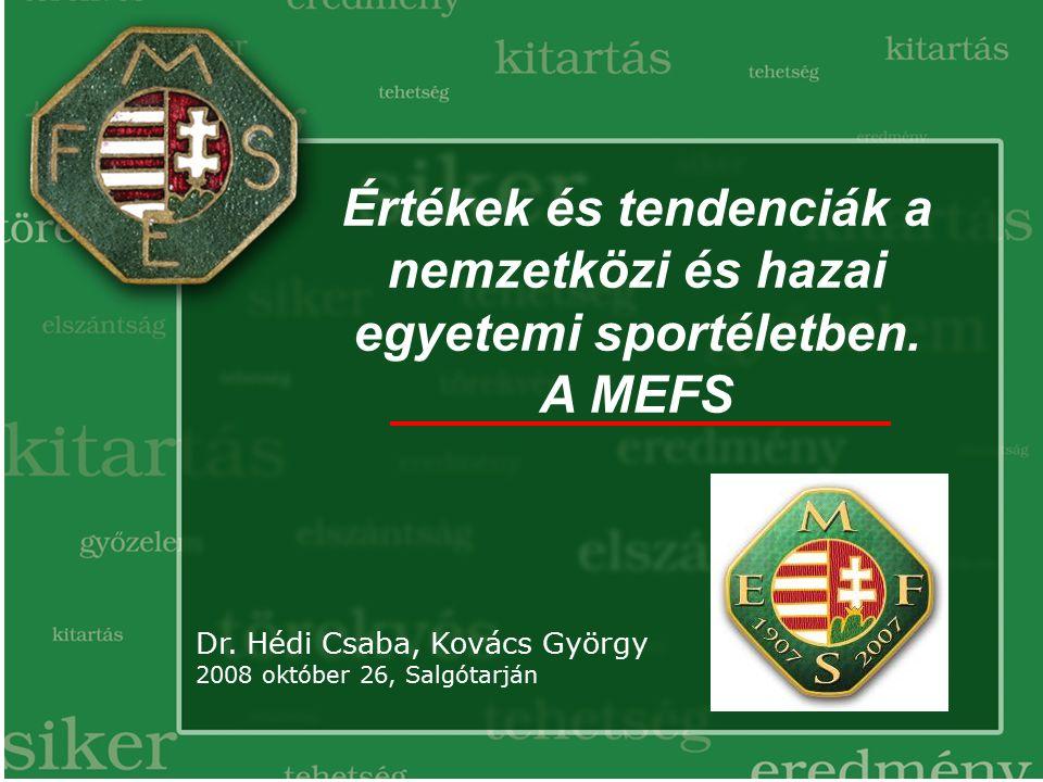 Értékek és tendenciák a nemzetközi és hazai egyetemi sportéletben.