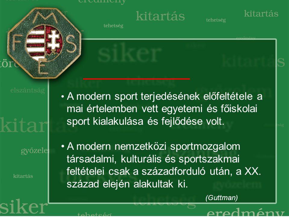 A modern sport terjedésének előfeltétele a mai értelemben vett egyetemi és főiskolai sport kialakulása és fejlődése volt.