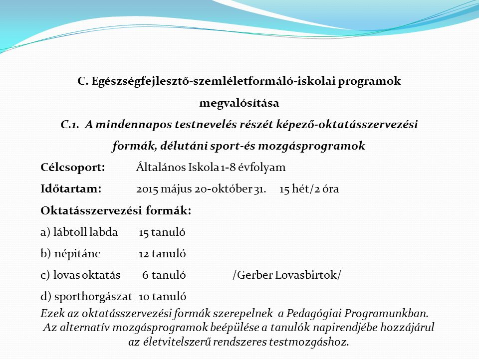 C. Egészségfejlesztő-szemléletformáló-iskolai programok megvalósítása C.1.