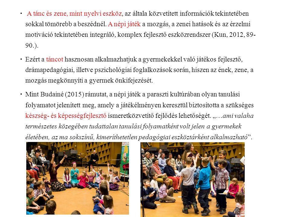  A tánc és zene, mint nyelvi eszköz, az általa közvetített információk tekintetében sokkal tömörebb a beszédnél.