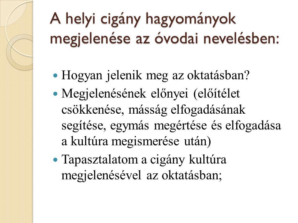 A helyi cigány hagyományok megjelenése az óvodai nevelésben: Hogyan jelenik meg az oktatásban.