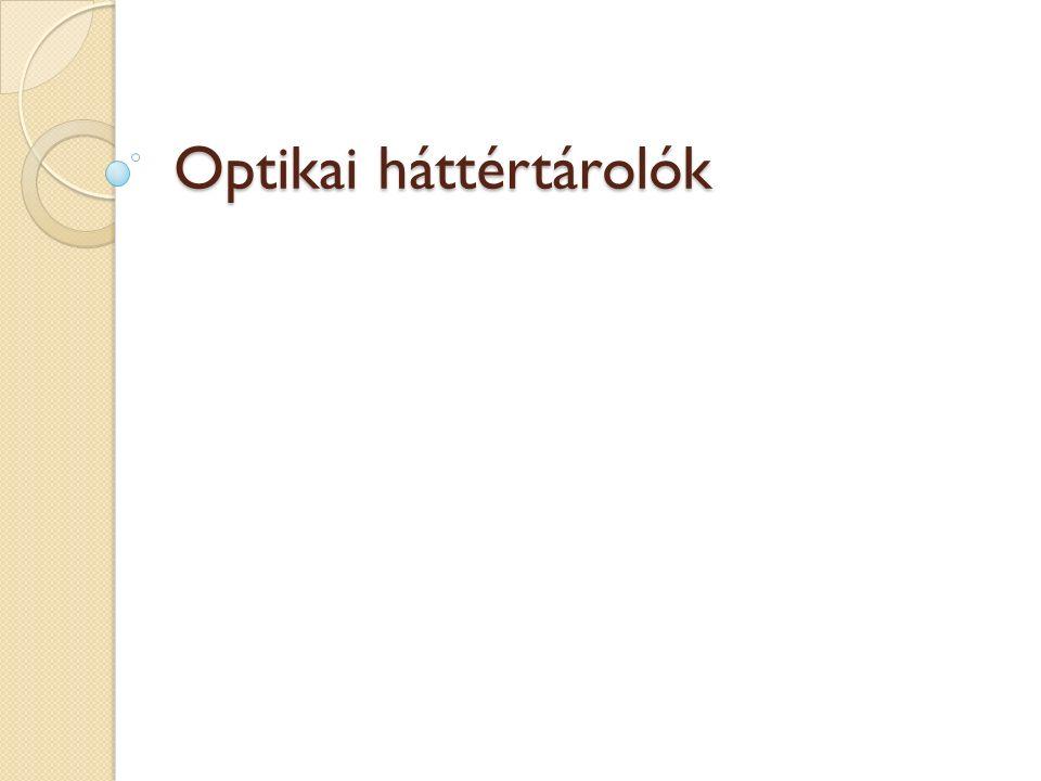 Optikai háttértárolók