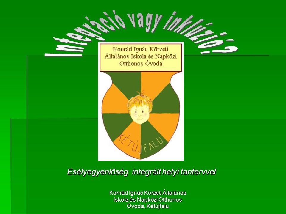 Konrád Ignác Körzeti Általános Iskola és Napközi Otthonos Óvoda, Kétújfalu Esélyegyenlőség integrált helyi tantervvel
