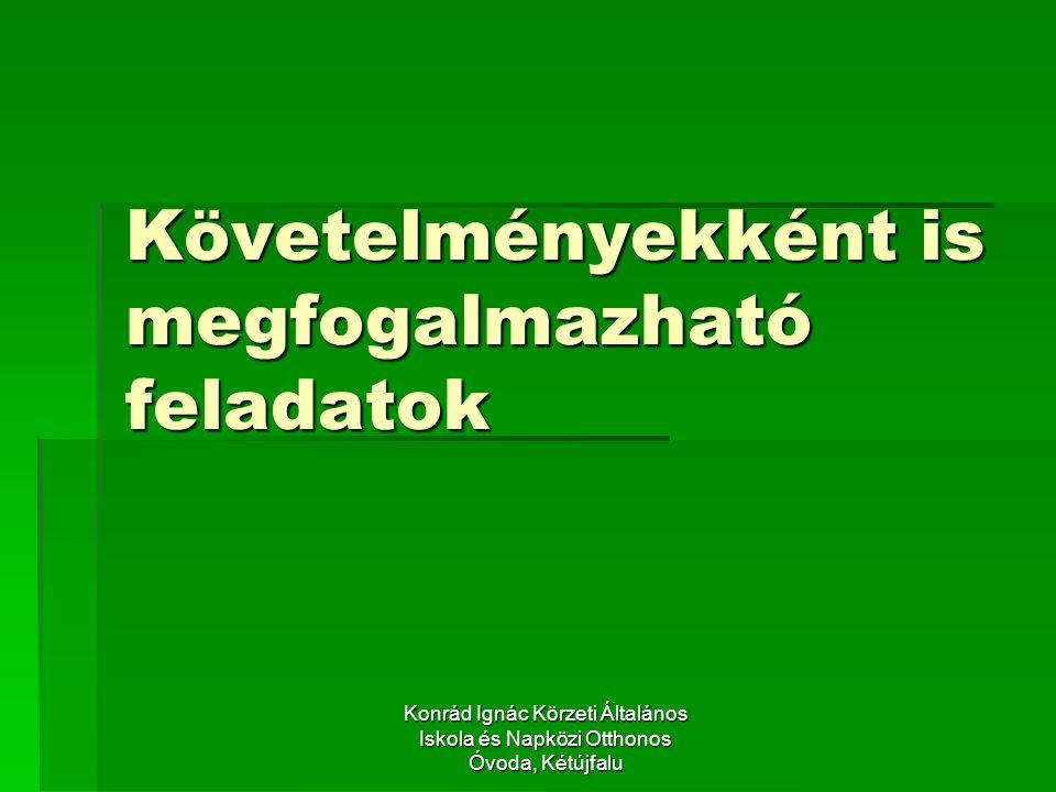 Konrád Ignác Körzeti Általános Iskola és Napközi Otthonos Óvoda, Kétújfalu Követelményekként is megfogalmazható feladatok