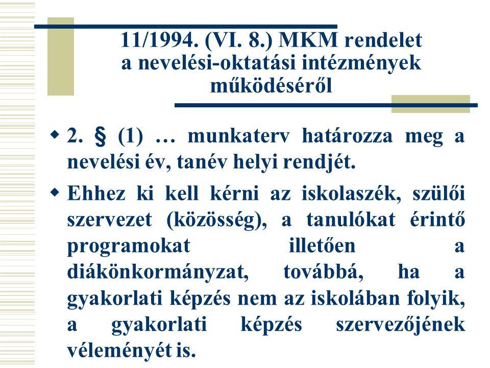 11/1994. (VI. 8.) MKM rendelet a nevelési-oktatási intézmények működéséről  2. § (1) … munkaterv határozza meg a nevelési év, tanév helyi rendjét. 