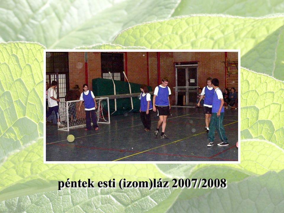 péntek esti (izom)láz 2007/2008