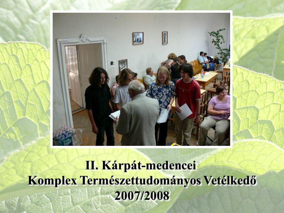 II. Kárpát-medencei Komplex Természettudományos Vetélkedő 2007/2008 II. Kárpát-medencei Komplex Természettudományos Vetélkedő 2007/2008