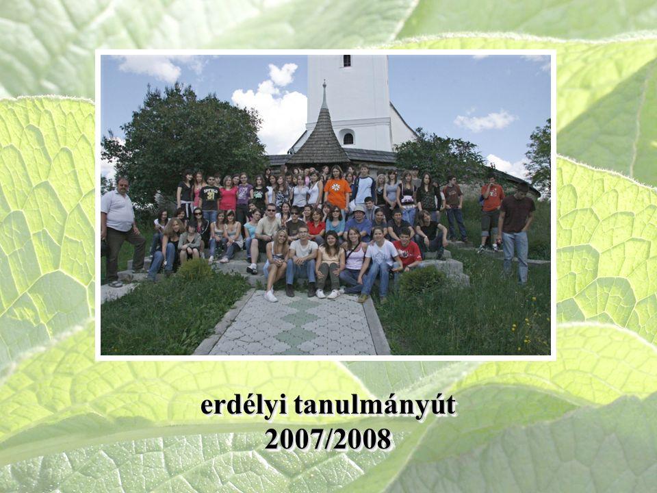 erdélyi tanulmányút 2007/2008 2007/2008