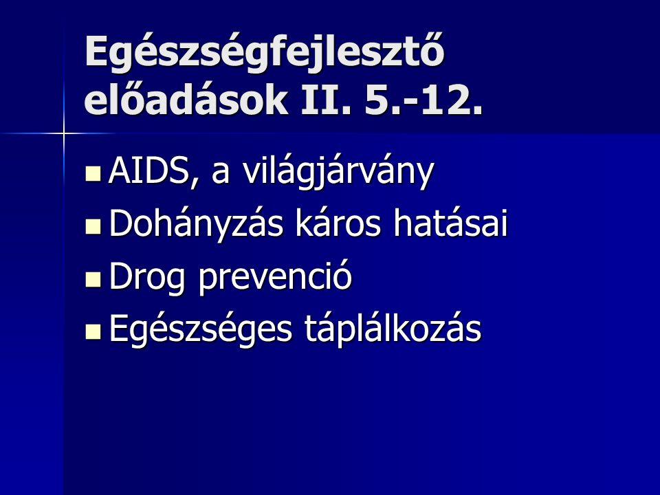 Egészségfejlesztő előadások II. 5.-12.