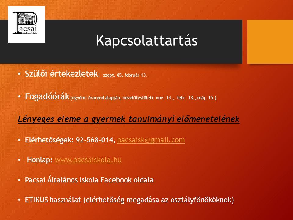 Kapcsolattartás Szülői értekezletek : szept. 05. február 13.