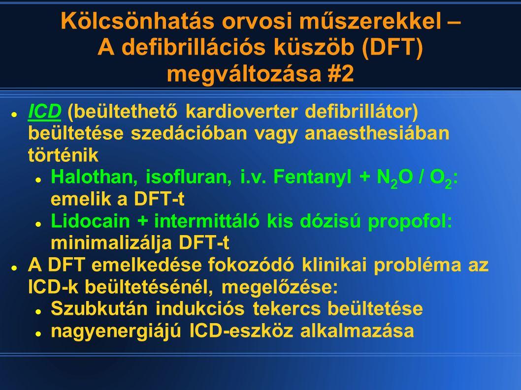 Kölcsönhatás orvosi műszerekkel – A defibrillációs küszöb (DFT) megváltozása #2 ICD (beültethető kardioverter defibrillátor) beültetése szedációban va