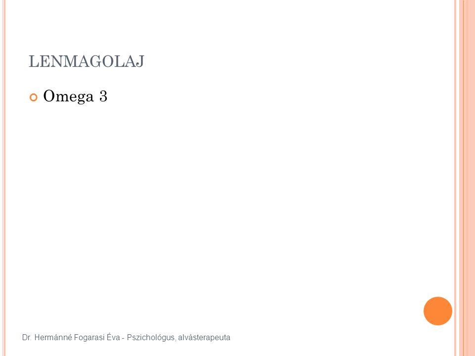 LENMAGOLAJ Omega 3 Dr. Hermánné Fogarasi Éva - Pszichológus, alvásterapeuta