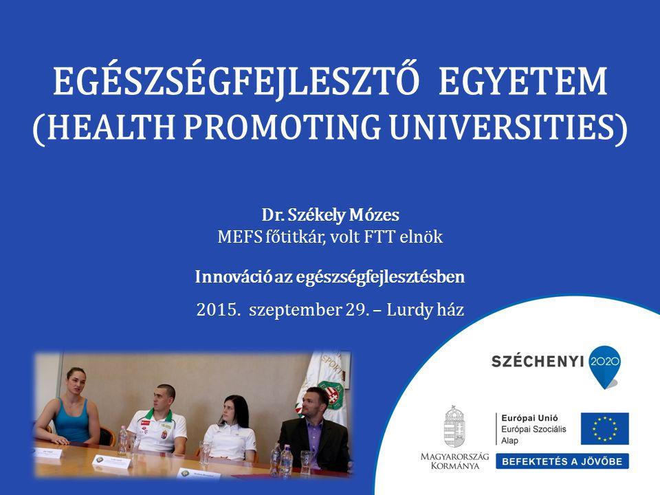 EGÉSZSÉGFEJLESZTŐ EGYETEM (HEALTH PROMOTING UNIVERSITIES) Dr.