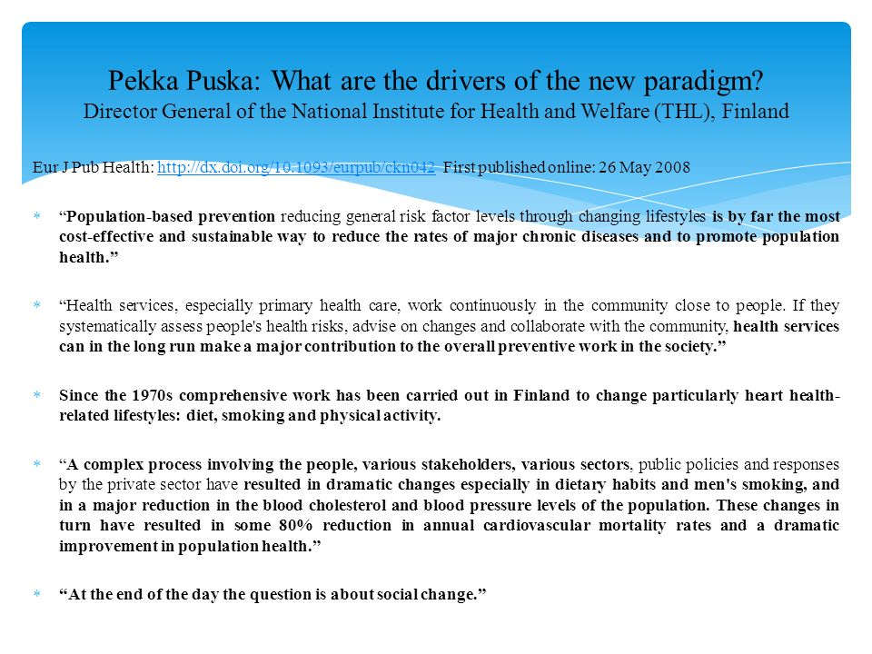 Pekka Puska: What are the drivers of the new paradigm.