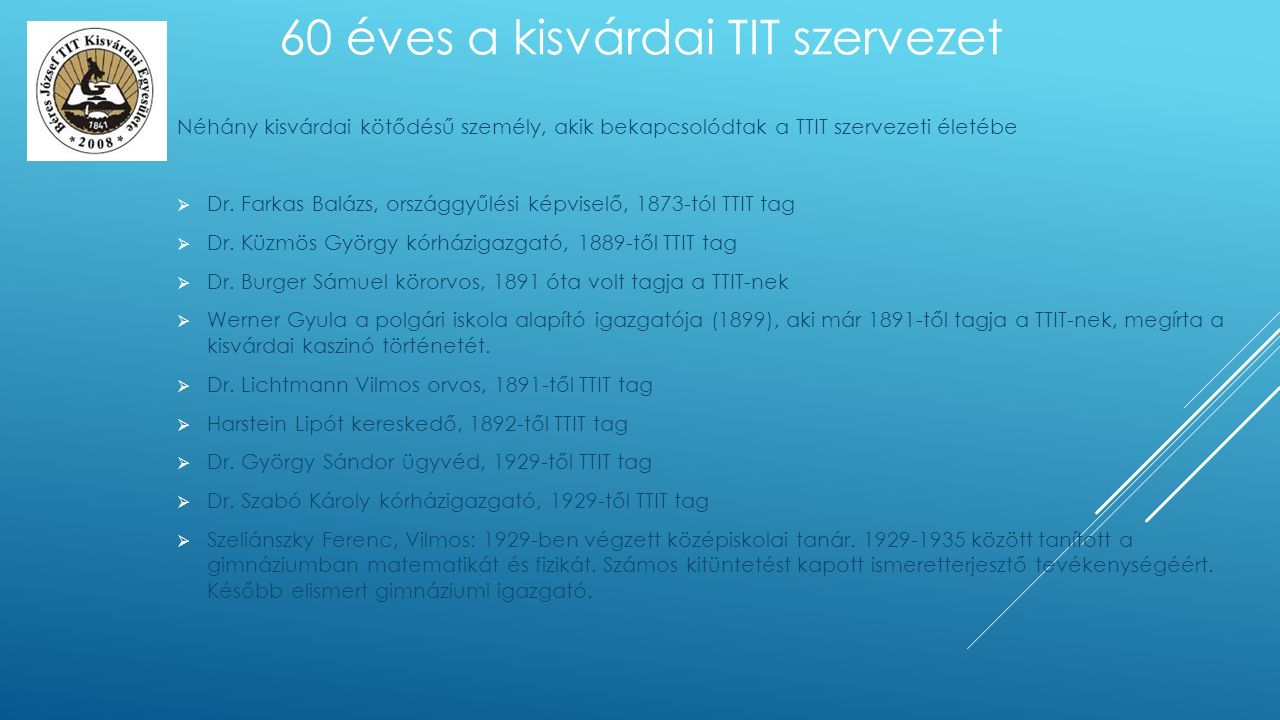 Néhány kisvárdai kötődésű személy, akik bekapcsolódtak a TTIT szervezeti életébe  Dr.