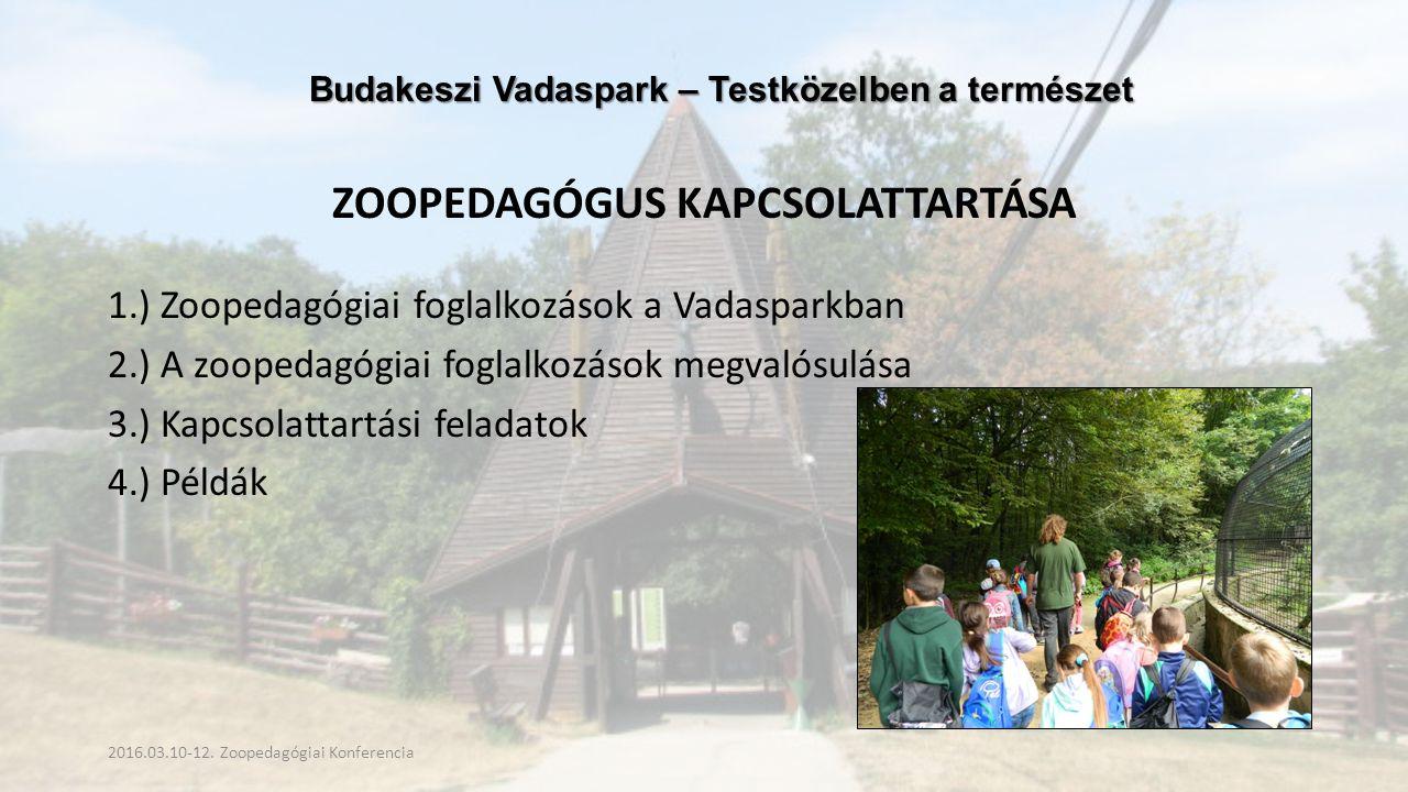 Budakeszi Vadaspark – Testközelben a természet Budakeszi Vadaspark – Testközelben a természet 1.) Zoopedagógiai foglalkozások a Vadasparkban - szakvezetések - éjszakai szakvezetések 2016.03.10-12.