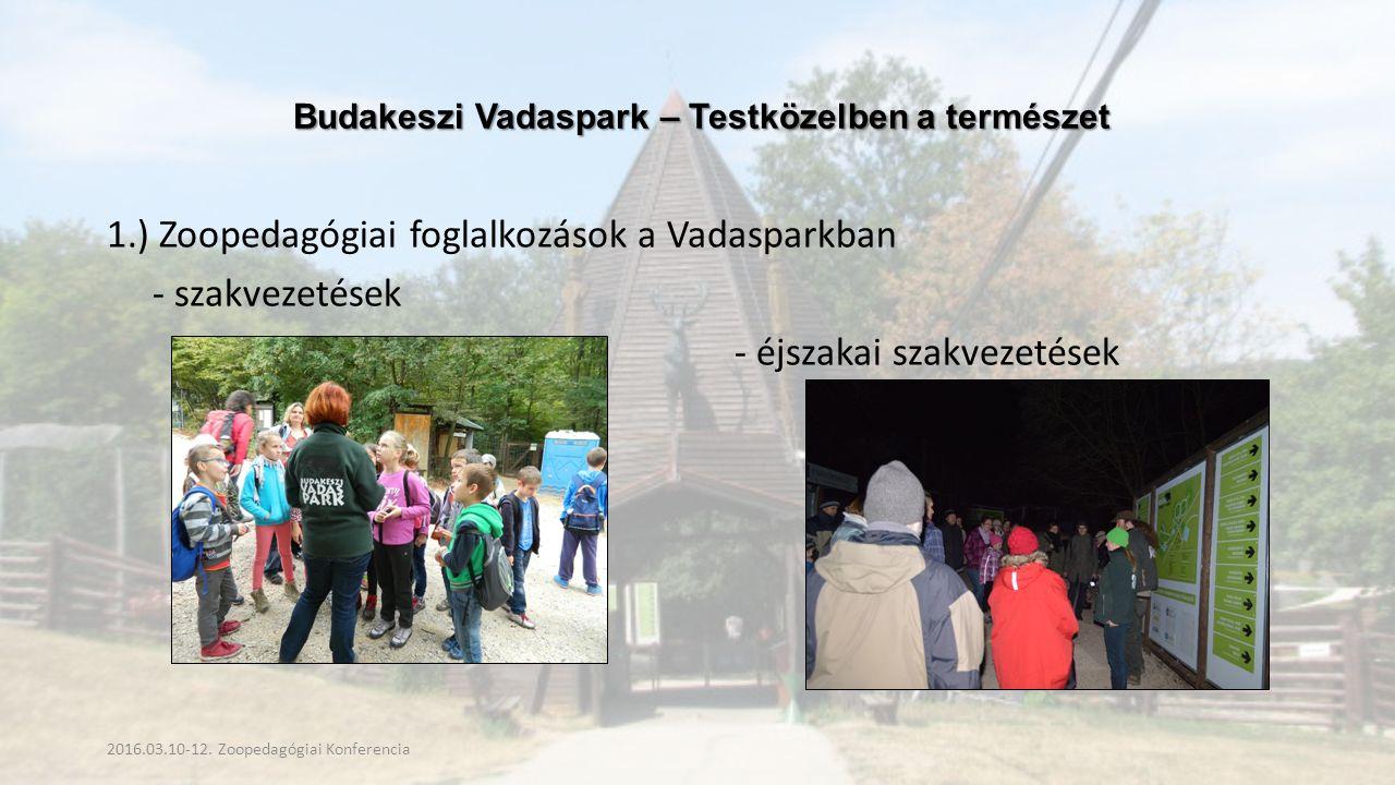 Budakeszi Vadaspark – Testközelben a természet Budakeszi Vadaspark – Testközelben a természet 2016.03.10-12.