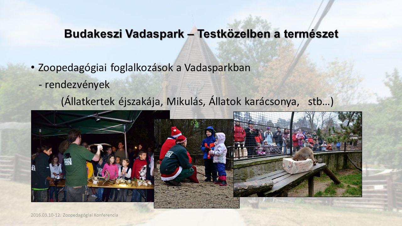Budakeszi Vadaspark – Testközelben a természet Zoopedagógiai foglalkozások a Vadasparkban - rendezvények (Állatkertek éjszakája, Mikulás, Állatok karácsonya, stb…) 2016.03.10-12.