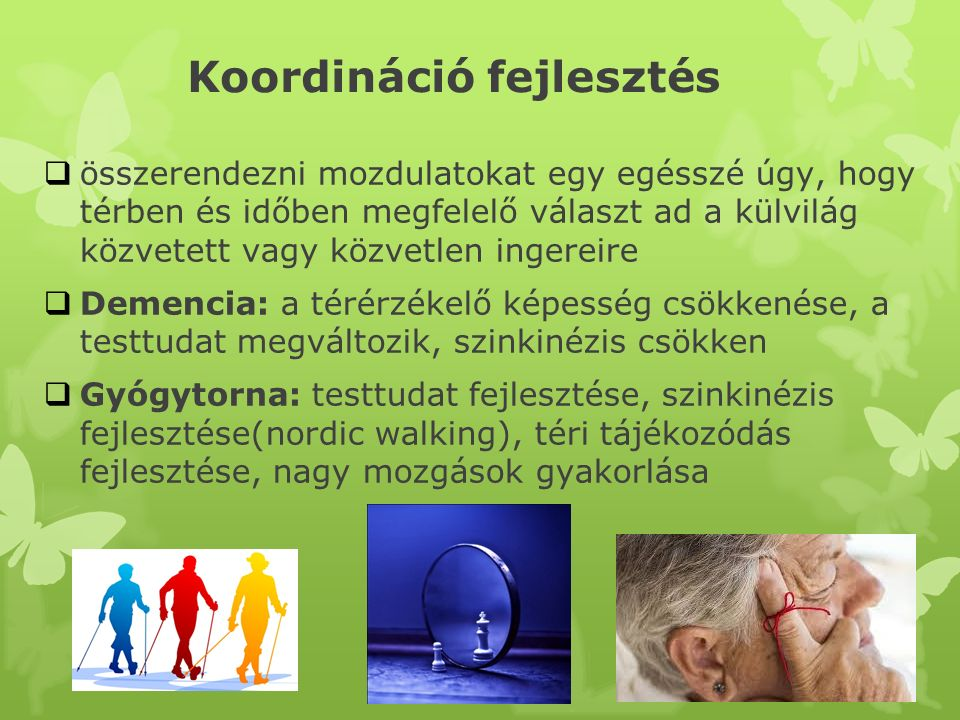 Légzés javítás  Demencia: mellkas rugalmassága csökken, a mellkas kitérés csökken, a tüdő veszít rugalmasságából, felületes légzés alakul ki  Gyógytorna: légző izmok erősítése, helyes légzésritmus kialakítása, mellkas merevségének oldása, légzés mélyítése  A helyes oxigénbevitel elengedhetetlen a szövetek, sejtek helyes működéshez