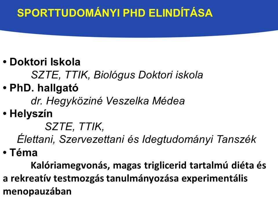 SPORTTUDOMÁNYI PHD ELINDÍTÁSA Doktori Iskola SZTE, TTIK, Biológus Doktori iskola PhD.