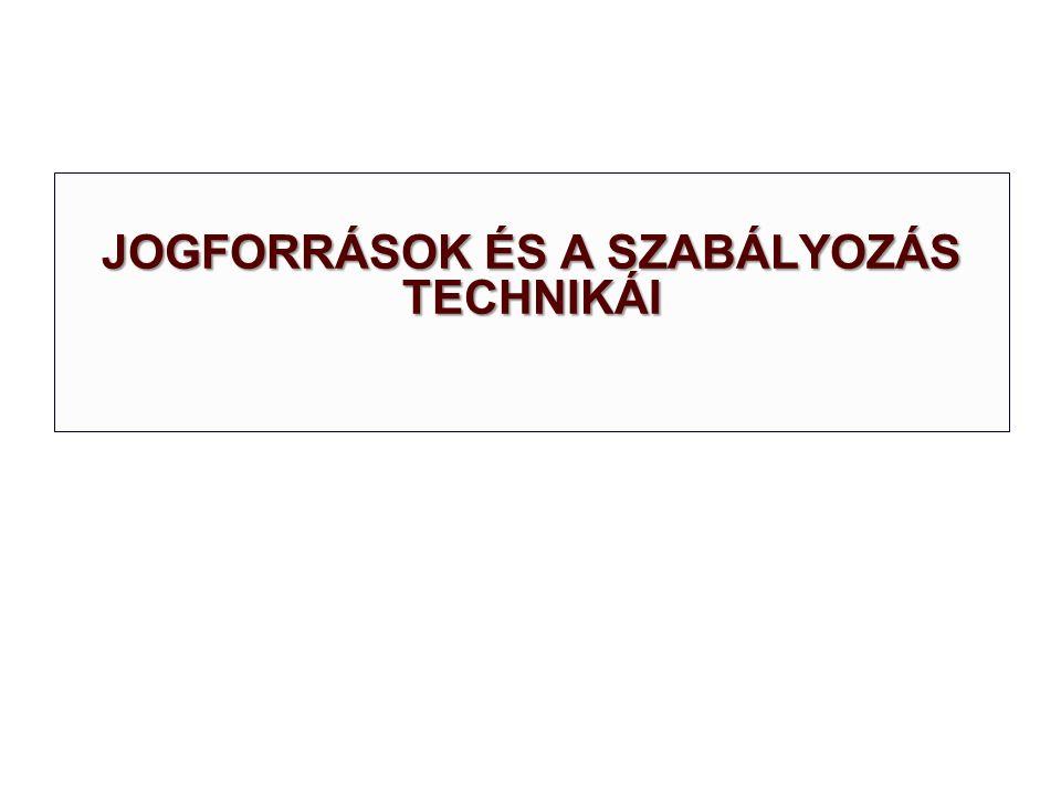 JOGFORRÁSOK ÉS A SZABÁLYOZÁS TECHNIKÁI