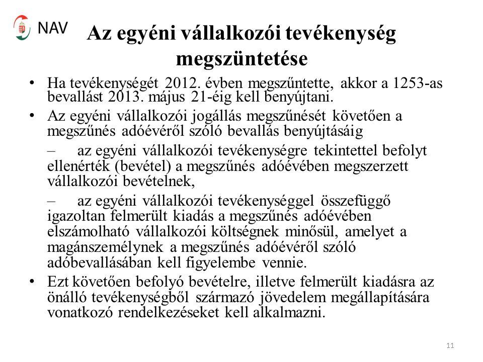 Az egyéni vállalkozói tevékenység megszüntetése Ha tevékenységét 2012.
