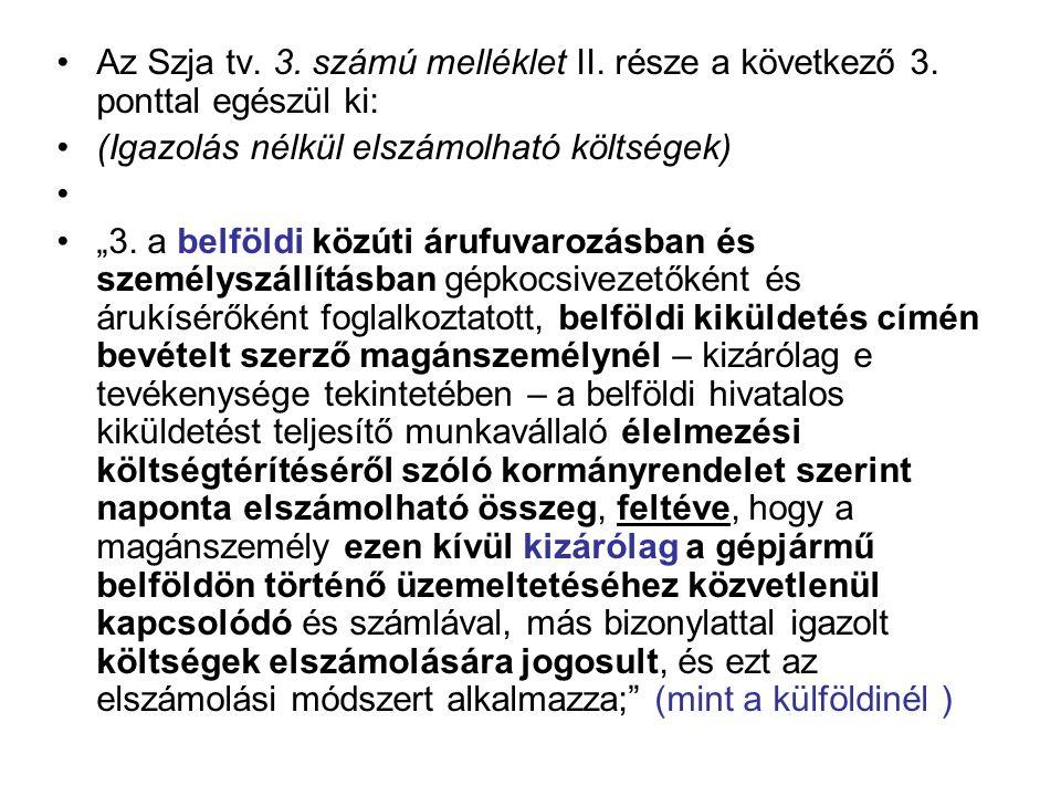 Az Szja tv. 3. számú melléklet II. része a következő 3.