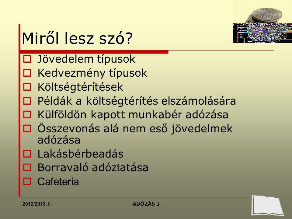 2012/2013. II. ADÓZÁS I Miről lesz szó.
