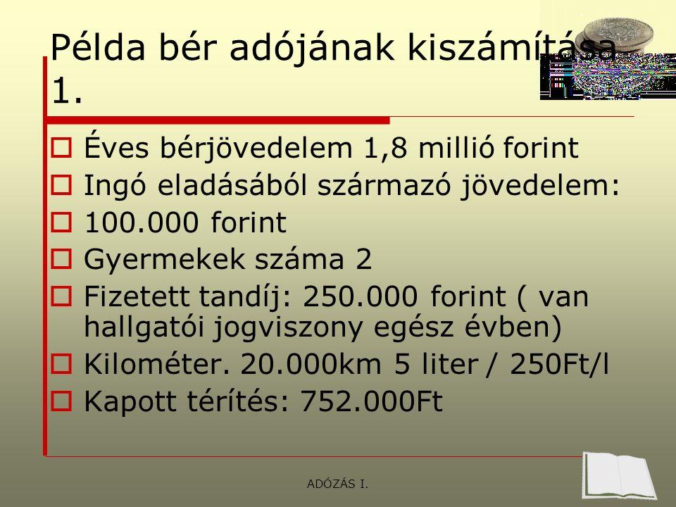 ADÓZÁS I. Példa bér adójának kiszámítása 1.