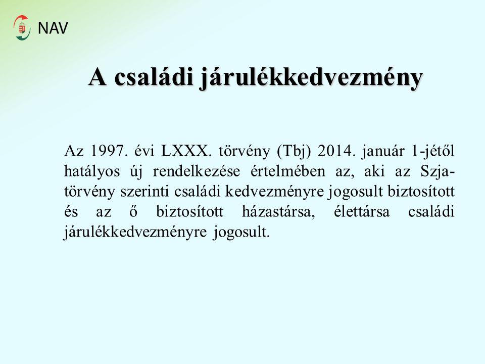 A családi járulékkedvezmény Az 1997. évi LXXX. törvény (Tbj) 2014.