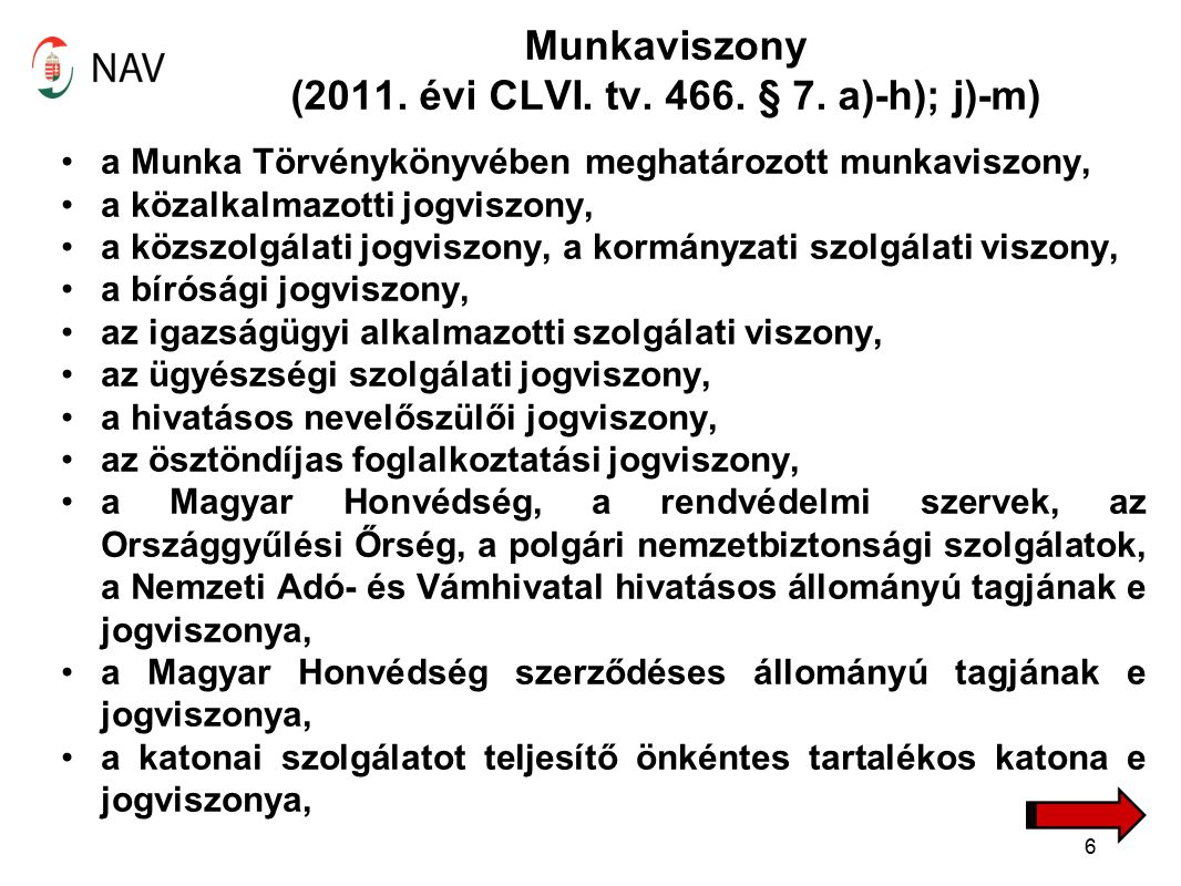 Munkaviszony (2011. évi CLVI. tv. 466. § 7.
