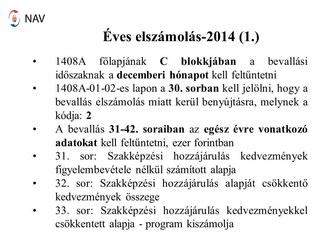 Éves elszámolás-2014 (1.) 1408A főlapjának C blokkjában a bevallási időszaknak a decemberi hónapot kell feltűntetni 1408A-01-02-es lapon a 30. sorban