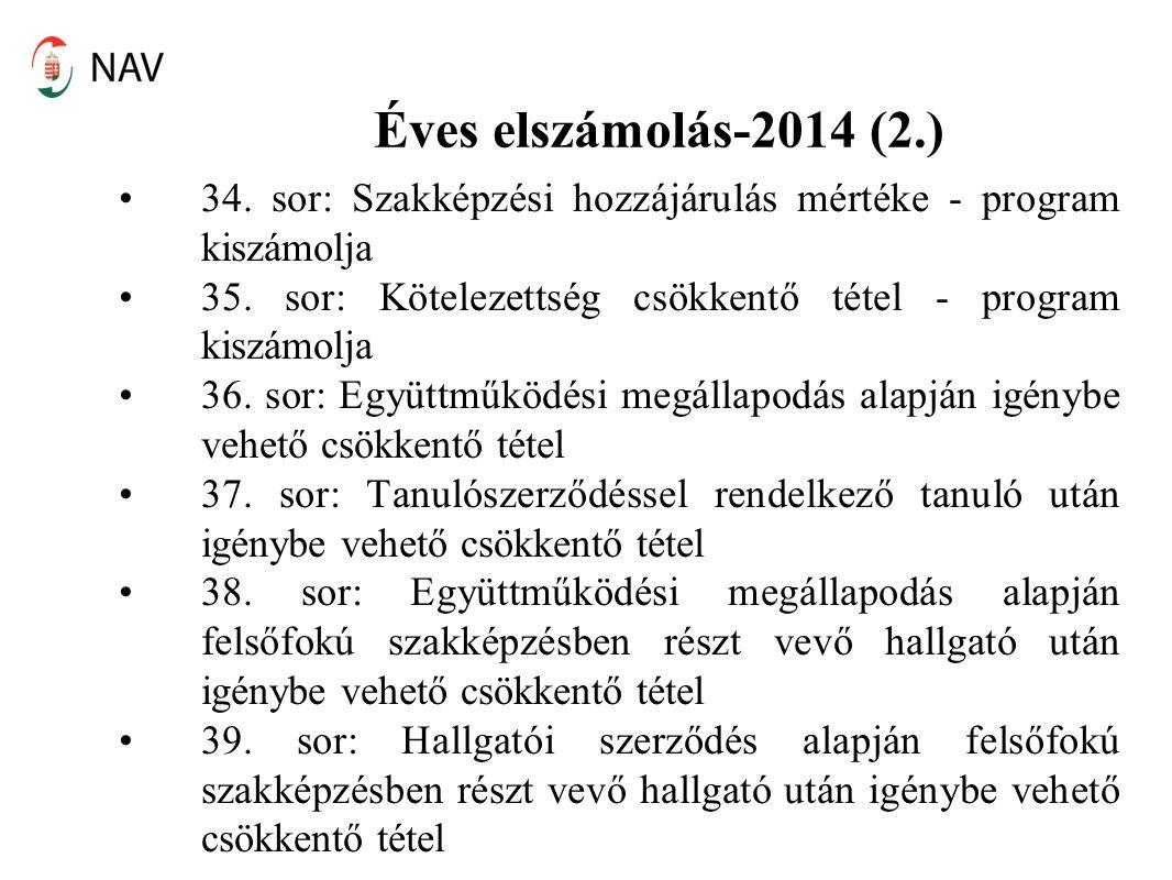 Éves elszámolás-2014 (2.) 34. sor: Szakképzési hozzájárulás mértéke - program kiszámolja 35. sor: Kötelezettség csökkentő tétel - program kiszámolja 3