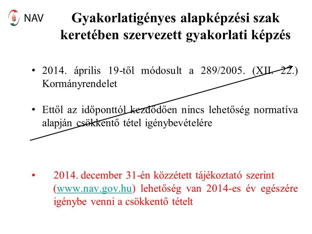 Gyakorlatigényes alapképzési szak keretében szervezett gyakorlati képzés 2014. április 19-től módosult a 289/2005. (XII. 22.) Kormányrendelet Ettől az