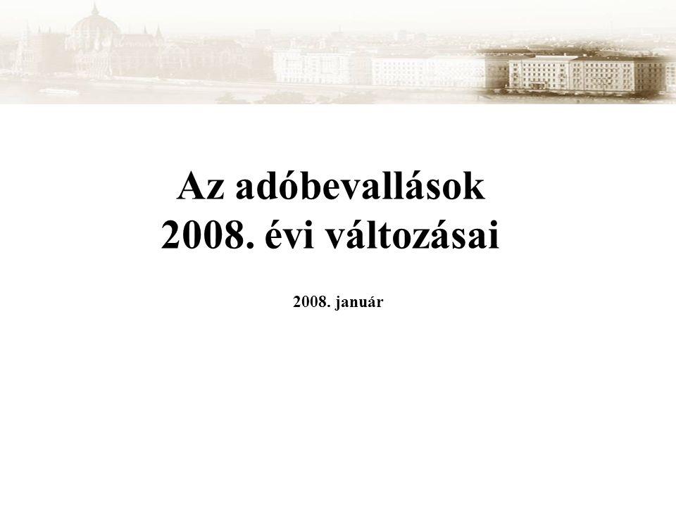 Az adóbevallások 2008. évi változásai 2008. január