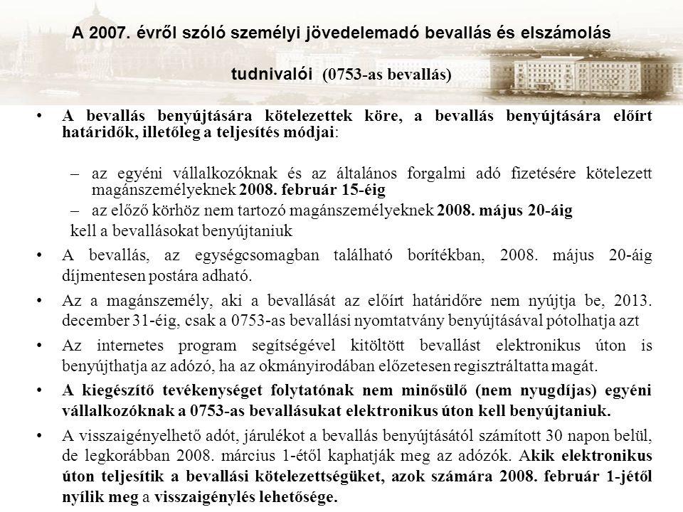 A 2007. évről szóló személyi jövedelemadó bevallás és elszámolás tudnivalói (0753-as bevallás) A bevallás benyújtására kötelezettek köre, a bevallás b